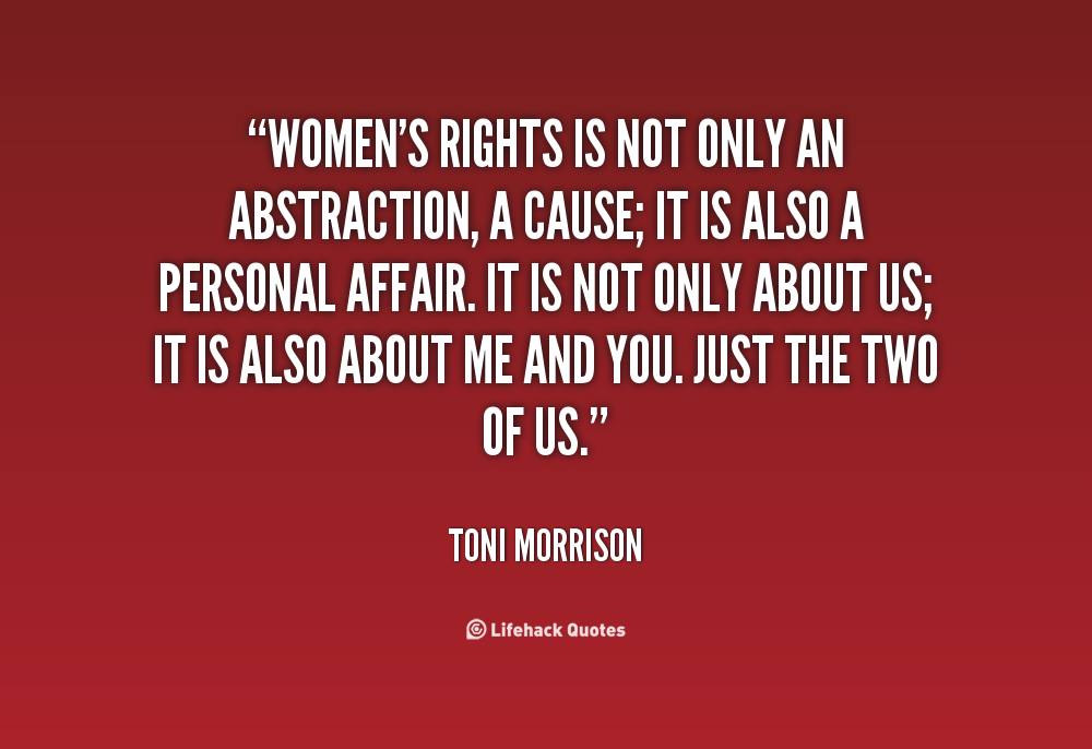 quote-Toni-Morrison-womens-rights-is-not-only-an-abstraction-111132